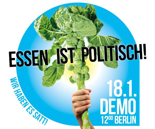 DEMO 18. JANUAR 2020 in BERLIN, WIR HABEN AGRARINDUSTRIE SATT! Essen ist politisch.